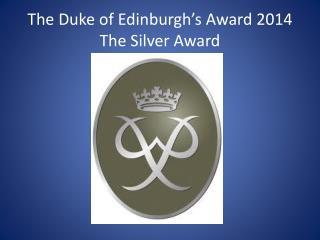 The Duke of Edinburgh's Award 2014 The Silver Award