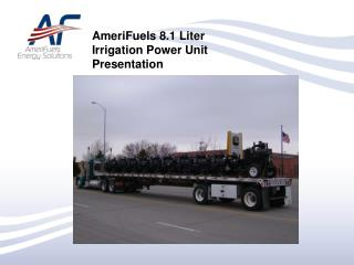 AmeriFuels 8.1 Liter  Irrigation Power Unit Presentation