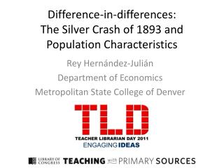 Difference-in-differences:  The Silver Crash of 1893 and Population Characteristics