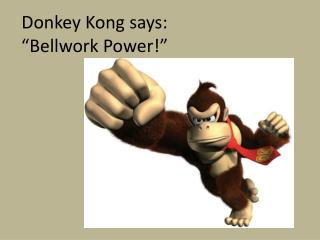 "Donkey Kong says: "" Bellwork  Power!"""