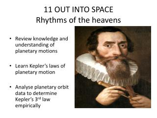 11 OUT INTO SPACE Rhythms of the heavens