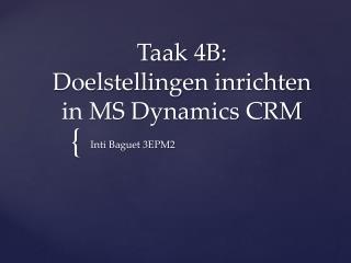 Taak  4B:  Doelstellingen inrichten in MS Dynamics CRM