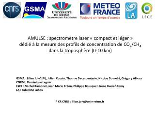 GSMA : Lilian Joly*(PI), Julien Cousin, Thomas  Decarpenterie , Nicolas  Dumelié , Grégory  Albora