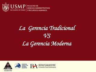 La  Gerencia Tradicional  VS  La Gerencia Moderna