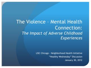 The Violence – Mental Health Connection: The Impact of Adverse Childhood Experiences