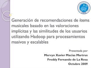 Presentada por Mervyn  Xavier Macías  Martrus Freddy Fernando de La  Rosa Octubre 2009