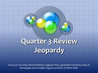 Quarter 3 Review Jeopardy