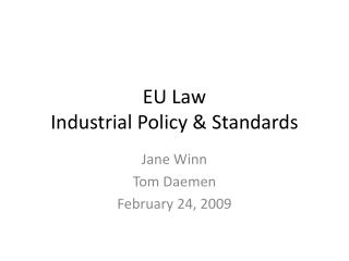 EU Law Industrial Policy & Standards