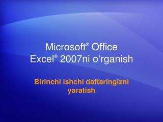 Microsoft ®  Office  Excel ® 2007ni  o' r g anish