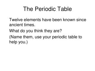 T he  Periodic Table