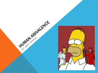 Human  abivalence