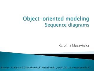 Object-oriented modeling Sequence diagrams