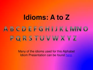 Idioms: A to Z
