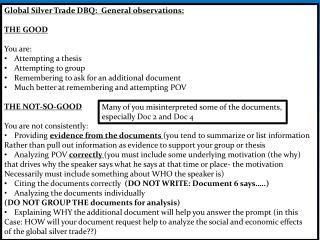 Global Silver Trade DBQ:  General observations: THE GOOD You are: Attempting a thesis