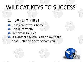 SAFETY FIRST Take care of your body Tackle correctly Report all injuries