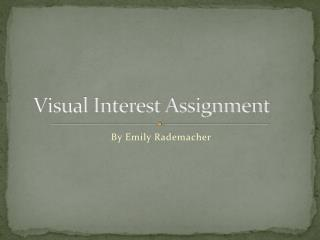 Visual Interest Assignment