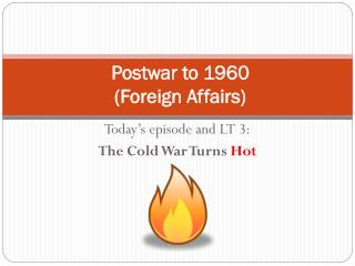 Postwar to 1960 (Foreign Affairs)