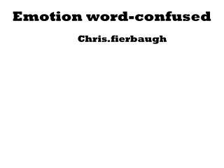 Emotion word-confused