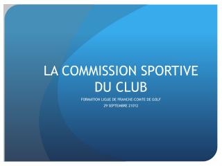 LA COMMISSION SPORTIVE DU CLUB