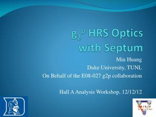g 2 p  HRS Optics  with Septum
