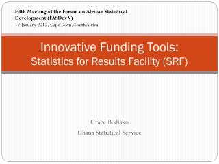 Innovative Funding Tools: Statistics for Results Facility (SRF)