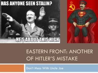 Eastern Front: Another of Hitler�s Mistake