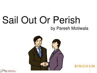 Sail Out Or Perish by Paresh Motiwala