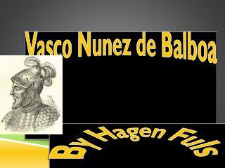 Vasco  N unez  de  Balboa