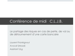 Conférence  de midi   C.L.J.B.
