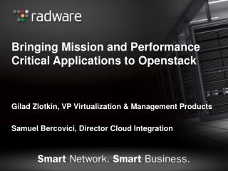 Bringing Mission and Performance Critical Applications to  Openstack
