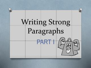 Writing Strong Paragraphs
