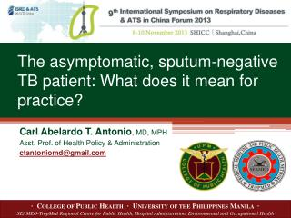 The asymptomatic, sputum-negative TB patient: What does it mean for practice?