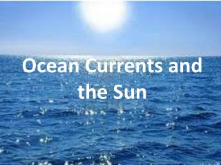 Ocean Currents and the Sun