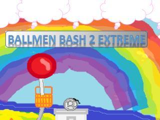 Ballmen bash 2 extreme