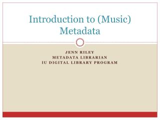 Introduction to  (Music) Metadata