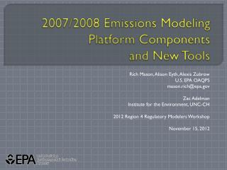 2007/2008 Emissions Modeling Platform Components  and New Tools