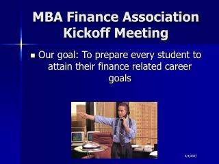 9/4/2007 MBA Finance Association Kickoff Meeting