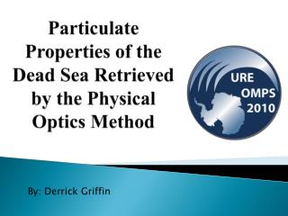Particulate Properties of the Dead Sea Retrieved by the Physical Optics Method