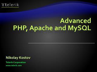 Advanced PHP, Apache and MySQL