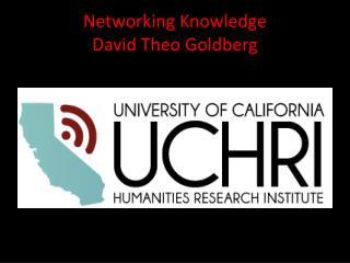 Networking Knowledge David Theo Goldberg