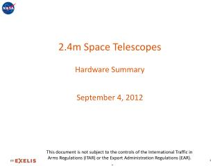 2.4m Space Telescopes Hardware Summary September 4, 2012