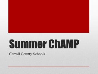Summer  ChAMP