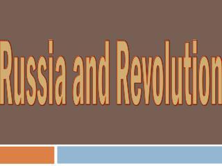 Russia and Revolution