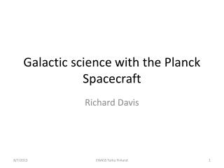 Galactic science with the Planck Spacecraft