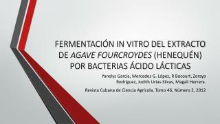 FERMENTACIÓN IN VITRO DEL EXTRACTO DE  AGAVE FOURCROYDES  (HENEQUÉN) POR BACTERIAS ÁCIDO LÁCTICAS