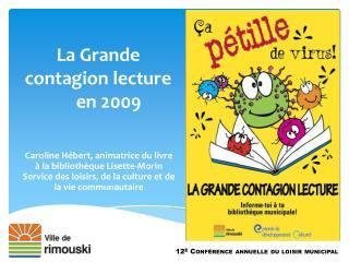 La Grande  contagion lecture       en 2009