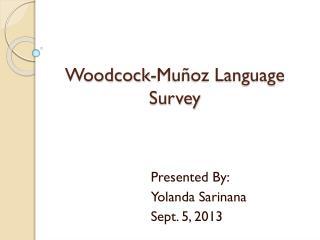 Woodcock-Mu ñoz Language Survey