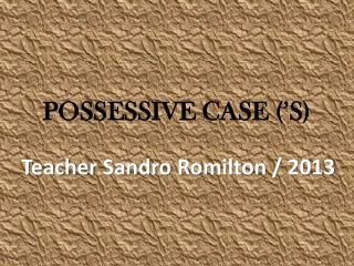 POSSESSIVE CASE ('S)
