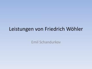 Leistungen von Friedrich Wöhler