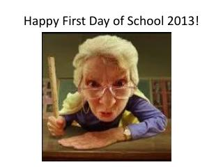 Happy First Day of School 2013!